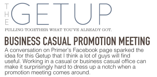 The Getup: Business Casual Promotion Meeting