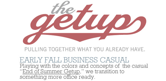 The Getup: Early Fall Business Casual