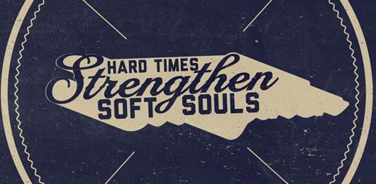 Motivation Monday: Hard Times Strengthen Soft Souls (Free wallpaper: mobile, desktop, art print)