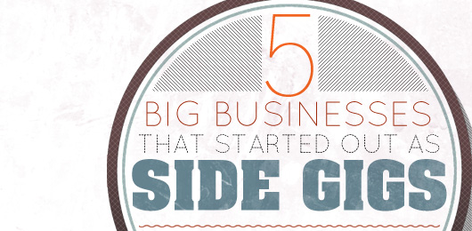 big business that started as side businesses