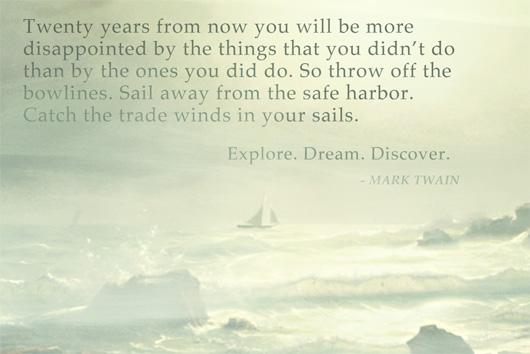 Mark Twain quote - Explore. Dream. Discover.