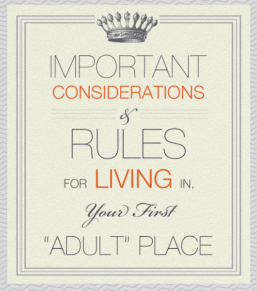 "Important Considerations & Rules for Living in Your First ""Adult"" Place"
