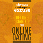 Shyness Is No Longer An Excuse – Getting Started with Online Dating