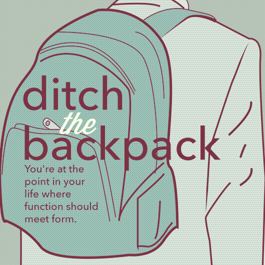 Ditch the Backpack: You're Not in High School Anymore