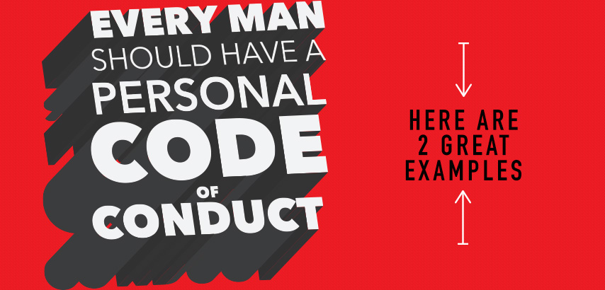 Every Man Should Have A Personal Code Of Conduct: Here Are 2 Great