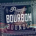 Primer's Great Bourbon Roundup