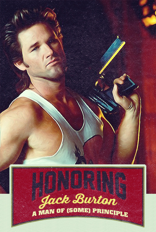 Honoring Jack Burton: A Man of (Some) Principle