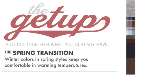 The Getup: The Spring Transition
