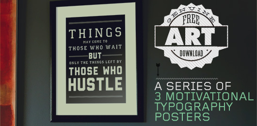 Free Art Download: A Series of 3 Motivational Typography Pieces