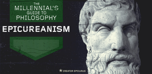 The Millennial's Guide to Philosophy: Epicureanism