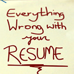 Everything Wrong with Your Resume