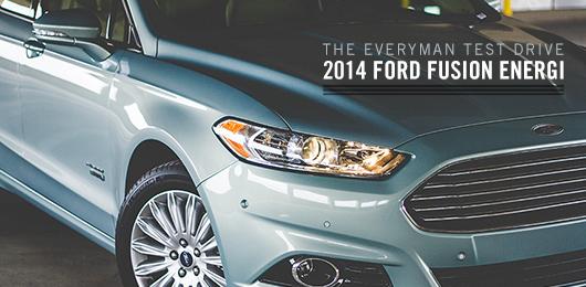 The Everyman Test Drive: 2014 Ford Fusion Energi