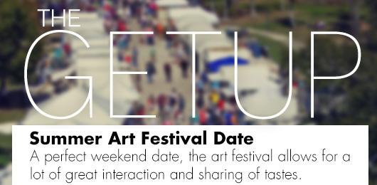 The Getup: Summer Art Festival Date