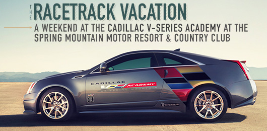 The Racetrack Vacation: A Weekend at the Cadillac V-Series Academy at the Spring Mountain Motor Resort & Country Club