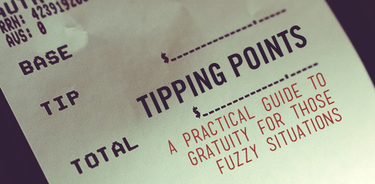 Tipping Points: A Practical Guide to Gratuity for Those Fuzzy Situations