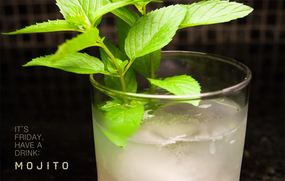 It's Friday … Have a Drink: Mojito