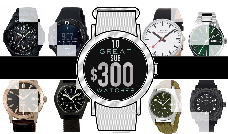 10 Great Sub-$300 Watches