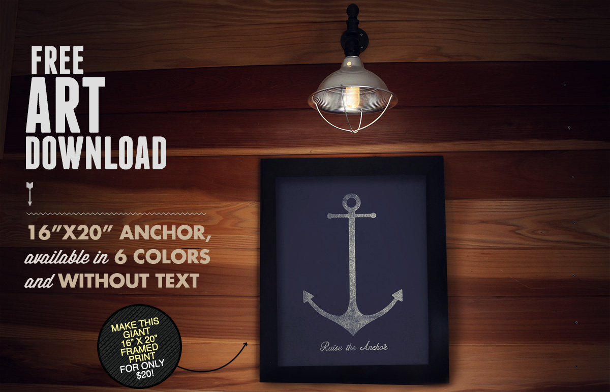 Free Art Download: 16″x20″ Anchor Printable Available in 6 Colors & Without Text