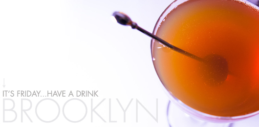 It's Friday … Have a Drink: Brooklyn
