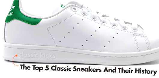 Classic Kicks: The Top 5 Classic Sneakers And Their History