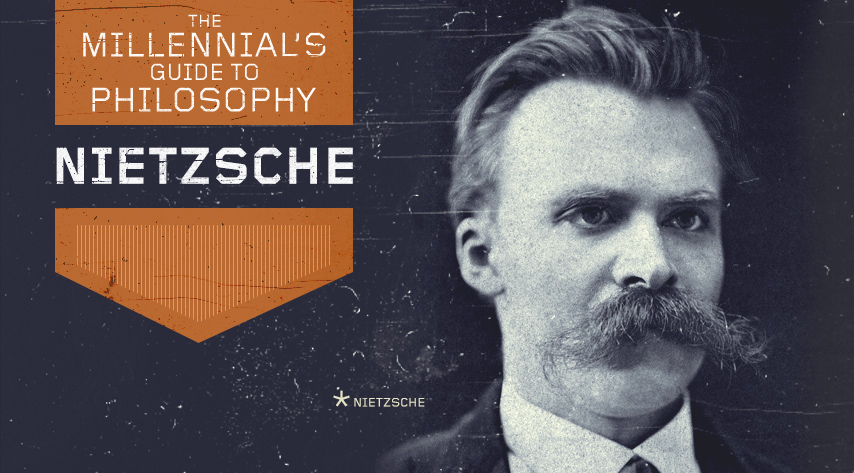 The Millennial's Guide to Philosophy: Nietzsche