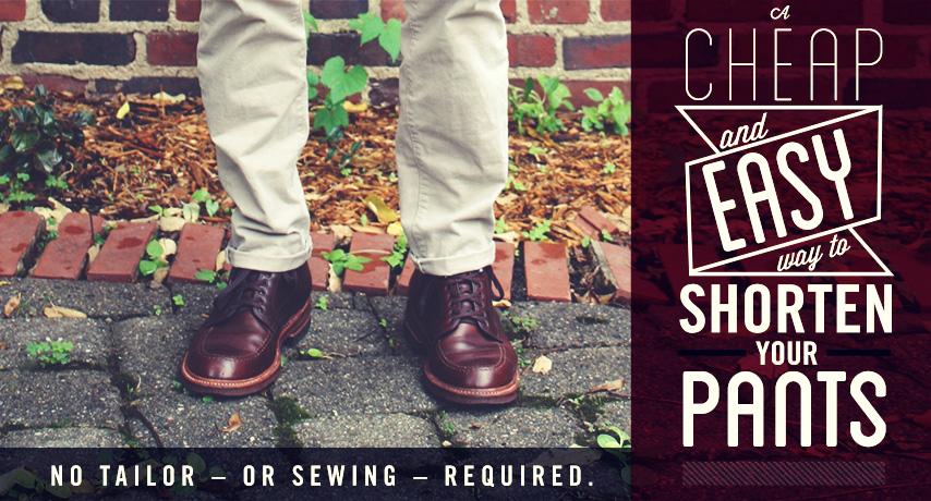 A Cheap & Easy Way to Shorten Your Pants