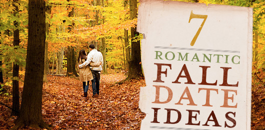 7 Romantic Fall Date Ideas