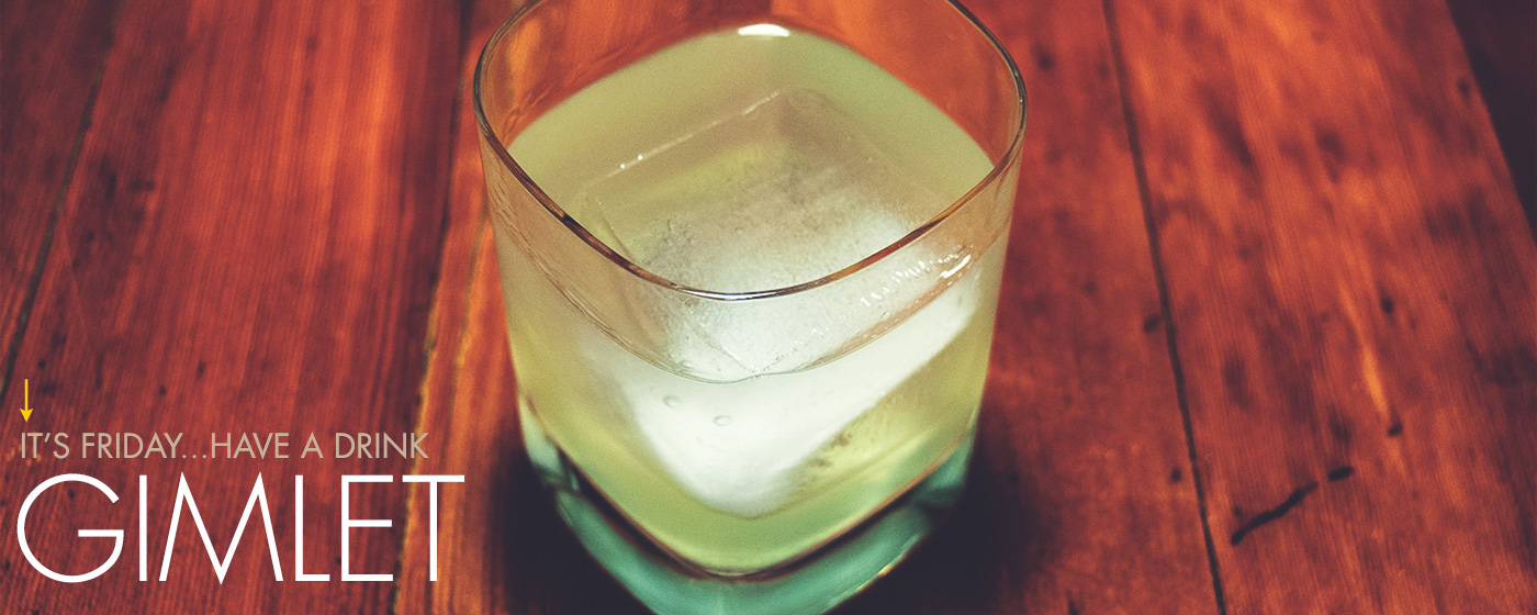 It's Friday … Have a Drink: Gimlet