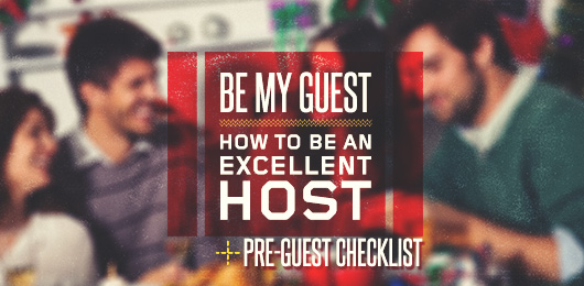 Be My Guest: How to Be an Excellent Host + Pre-guest Checklist