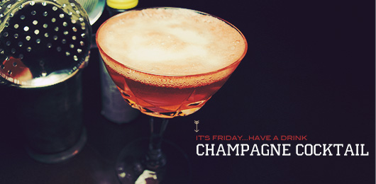 It's Friday … Have a Drink: Champagne Cocktail
