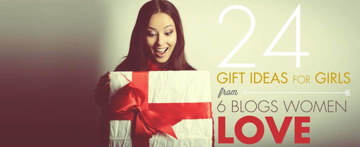 24 Gift Ideas for Girls from 6 Blogs Women Love