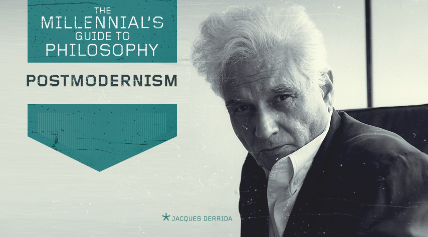The Millennial's Guide to Philosophy: Postmodernism