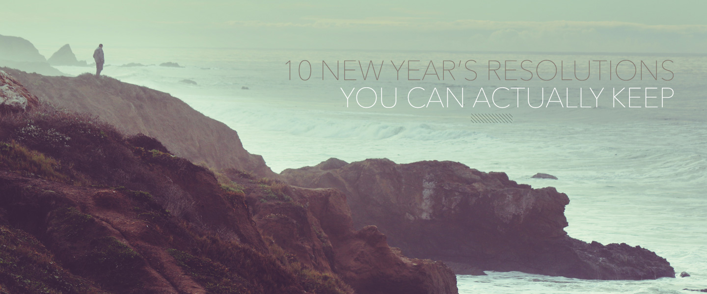 10 New Year's Resolutions You Can Actually Keep