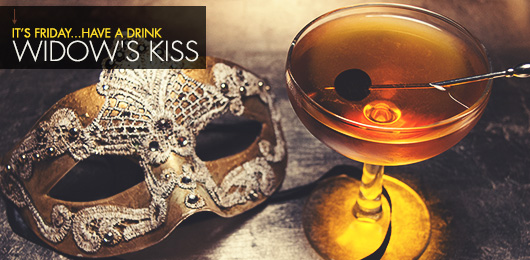 It's Friday … Have a Drink: Widow's Kiss