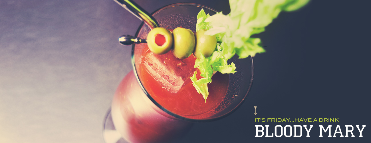 It's Friday … Have a Drink: Bloody Mary