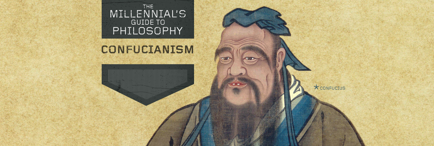 The Millennial's Guide to Philosophy: Confucianism