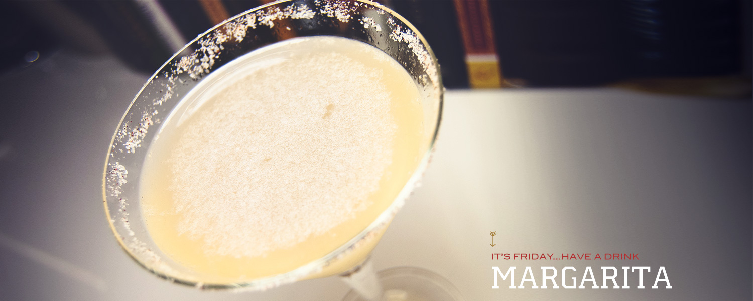 It's Friday … Have a Drink: Margarita
