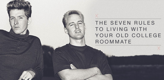 The Seven Rules To Living With Your Old College Roommate