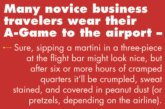 Article quote inset - Many novice business travelers wear their A-game to the airport