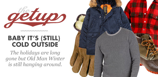 The Getup: Baby It's (Still) Cold Outside