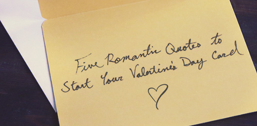 5 Romantic Quotes to Start Your Valentine's Day Card