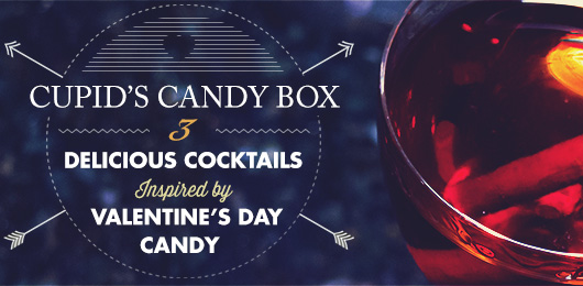 Cupid's Candy Box: Three Delicious Cocktails Inspired by Valentine's Day Candy