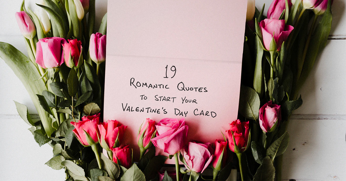 19 Romantic Quotes to Start Your Valentine's Day Card