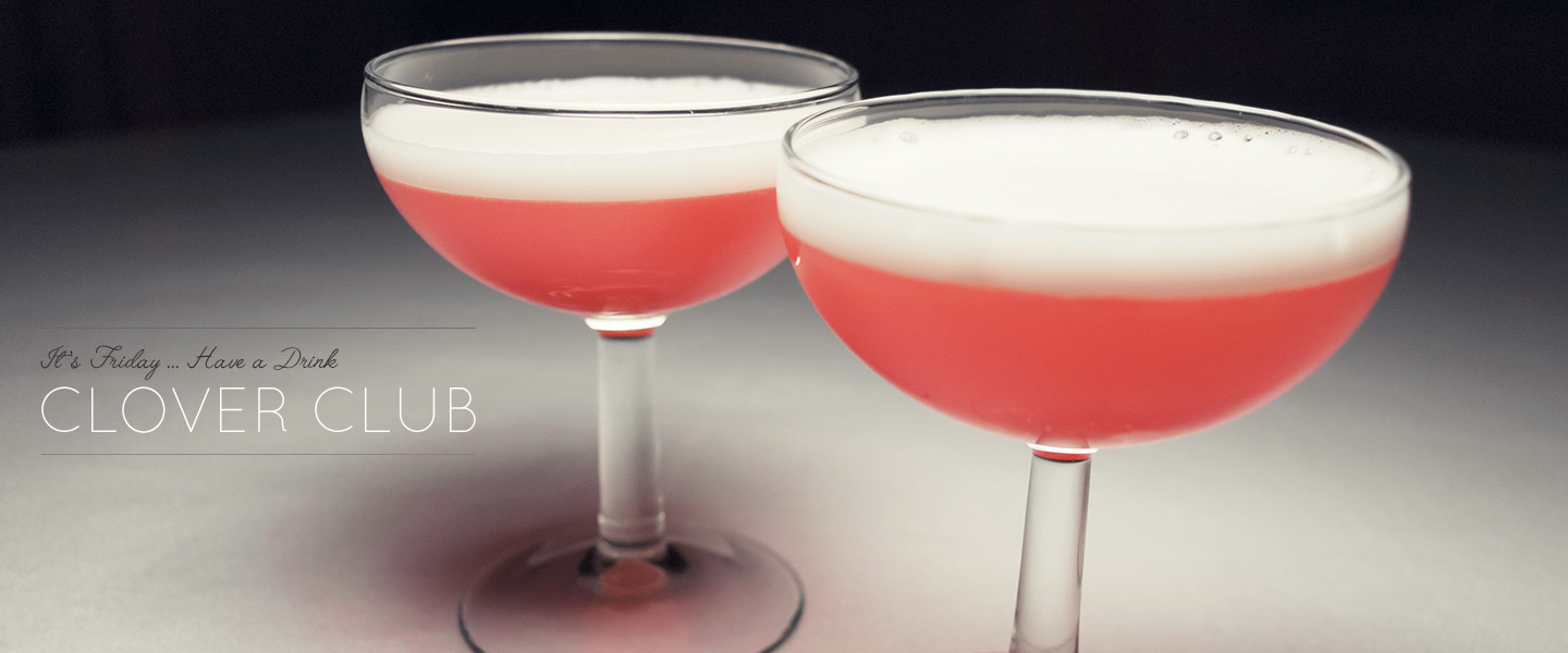It's Friday … Have a Drink: Clover Club