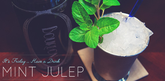 It's Friday … Have a Drink: Mint Julep