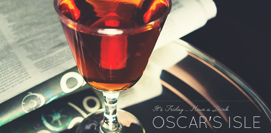 It's Friday … Have a Drink: Oscar's Isle