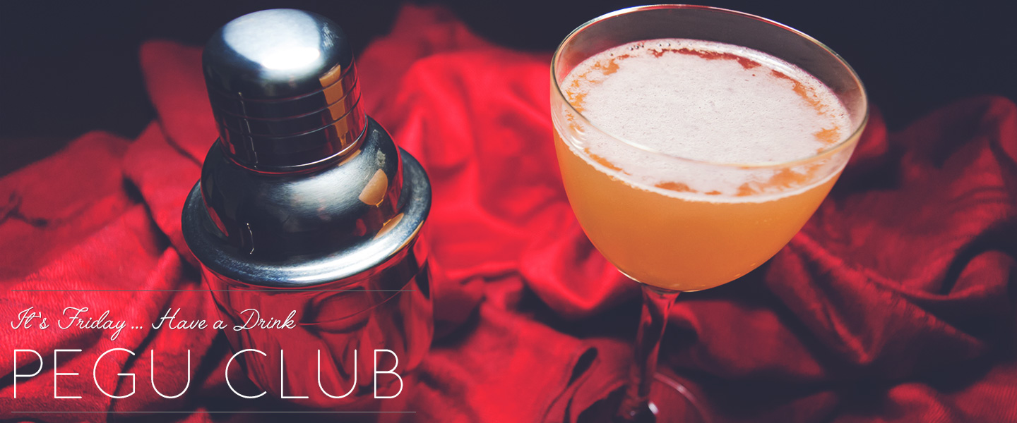 It's Friday … Have a Drink: Pegu Club