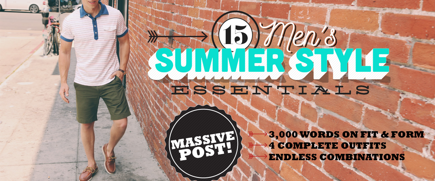 15 Men's Summer Style Essentials: MASSIVE Post!