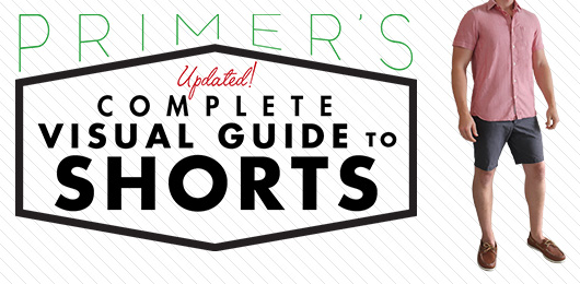 Primer's Complete Visual Guide to Shorts – Updated!
