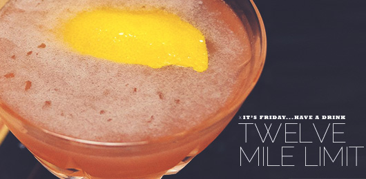 It's Friday … Have a Drink: Twelve Mile Limit